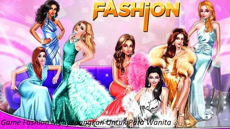 Game Fashion Menyenangkan Untuk Para Wanita